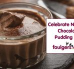 A delicious dessert recipe in celebration of national chocolate pudding day