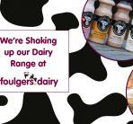 FOULGERS DAIRY NOW STOCKS SHAKEN UDDER MILKSHAKES AND TIM'S DAIRY YOGURT!